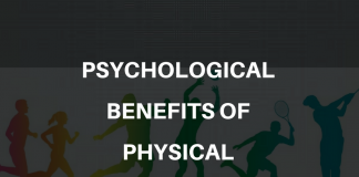 PSYCHOLOGICAL BENEFITS OF PHYSICAL ACTIVITY