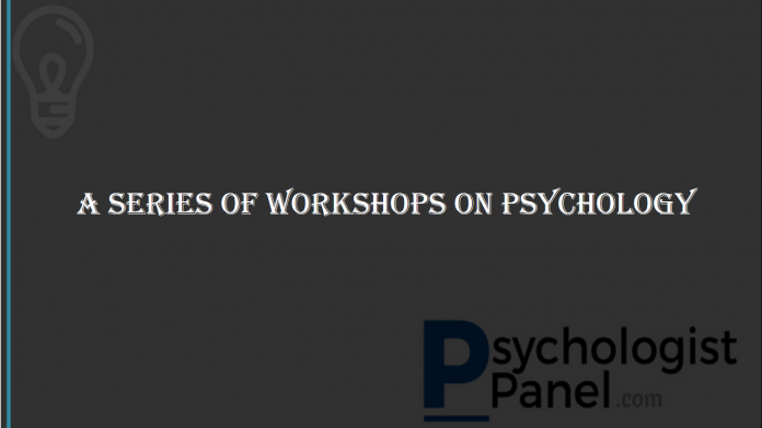 a series of workshops on psychology